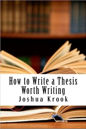 How to Write a Thesis Worth Writing – New Intrigue